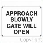 Approach Slowly Gate Will